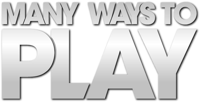 MANY WAYS TO PLAY