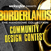 "WeLoveFine Presents: ""Borderlands: The Handsome Collection"" Design Contest Winners' Announcement!!"