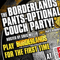 The Borderlands Pants-Optional* Couch Party at PAX East 2015